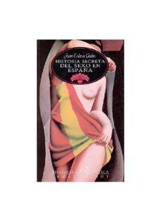 Historia secreta del sexo en Espana (Biblioteca erotica) (Spanish Edition)