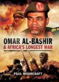 Omar Al-Bashir and Africa's longest war