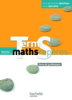 Maths Repères Tle S spécifique et spécialité - Livre du professeur