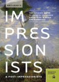 Art + Paris : Impressionists & Post-impressionists : the ultimate guide to artists, paintings and places in Paris and Normandy