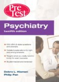 Psychiatry PreTest Self-Assessment & Review, Twelfth Edition (PreTest Clinical Medicine)