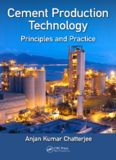 Cement production technology : principles and practice