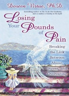 Losing Your Pounds Of Pain: Breaking the Link Between Abuse, Stress and Overeating Doreen Virtue PhD
