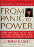 From Panic to Power: Proven Techniques to Calm Your Anxieties, Conquer Your Fears, and Put You