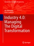 Industry 4.0 : managing the digital transformation