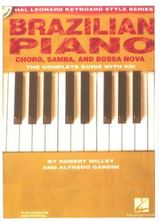 Brazilian Piano - Choro, Samba, and Bossa Nova: Hal Leonard Keyboard Style Series