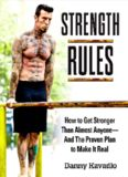 Strength Rules, How to Get Stronger Than Almost Anyone–And the Proven Plan to Make It Real