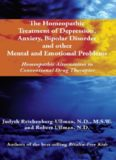 The Homeopathic Treatment of Depression, Anxiety, Bipolar Disorder and Other Mental and Emotional Problems: Homeopathic Alternatives to Conventional Drug Therapies