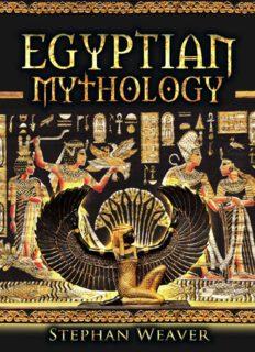 Egyptian Mythology: Gods, Pharaohs and Book of the Dead of Egyptian Mythology