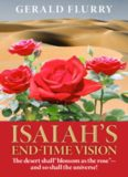 """Isaiah's end-time vision : the desert shall """"bloom as the rose"""", and so shall"""