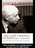 The Guy Liddell Diaries, Volume I: 1939-1942: MI5's Director of Counter-Espionage in World War II