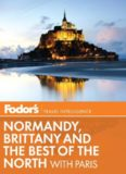 Fodor's Normandy, Brittany & the Best of the North: with Paris