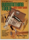 The Gun digest book of gunsmithing tools, and their uses