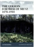 Osprey Fortress 78: The German Fortress of Metz 1870-1944