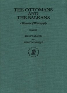 The Ottomans and the Balkans: A Discussion of Historiography (Ottoman Empire and Its Heritage) (Ottoman Empire and It's Heritage)
