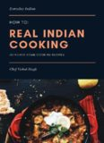 How-to: Real Indian Cooking: Authentic Home Cooking Recipes
