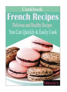 Classic French Recipes: Over 100 Premium French Cooking Recipes: french recipes, french recipes cookbook, french cooking, french recipes, french cookbook, french cuisine, quiche recipes