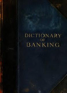 Dictionary of banking; a concise encyclopædia of banking law and