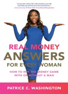 Real money answers for every woman : how to win the money game with or without a man