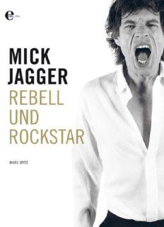 Mick Jagger - Rebell und Rockstar