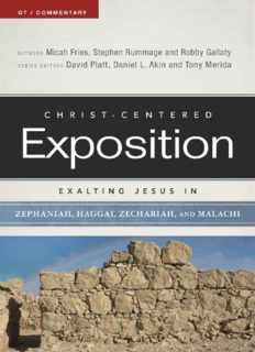 Exalting Jesus in Zephaniah, Haggai, Zechariah, and Malachi [Christ-Centered Exposition Commentary]