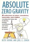 Absolute Zero Gravity: Science Jokes, Quotes, and Anecdotes