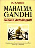 Mahatma Gandhi-sebuah autobiografi-kisah tentang eksperimen-eksperimen-By M. K. Gandhi
