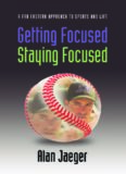 Getting Focused Staying Focused by Alan Jaeger