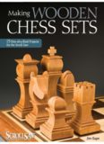 Making Wooden Chess Sets  15 One-of-a-Kind Projects for the Scroll Saw