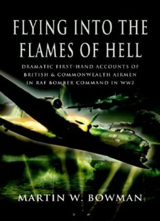 Flying into the Flames of Hell : Dramatic first hand accounts of British and Commonwealth airmen in RAF Bomber Command in WW2