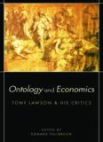 Ontology and Economics: Tony Lawson and His Critics (Routledge Advances in Heterodox Economics)