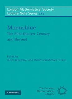 Moonshine - The First Quarter Century and Beyond: Proceedings of a Workshop on the Moonshine Conjectures and Vertex Algebras