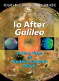Io After Galileo: A New View of Jupiter's Volcanic Moon (Springer Praxis Books   Geophysical