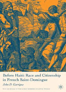 Before Haiti: Race and Citizenship in French Saint-Domingue (The Americas in the Early Modern Atlantic World)