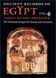 Ancient records of Egypt, historical documents from the earliest times to the Persian conquest. 4, 20th to 26th dynasties : collected, edited and translated by James Henry Breasted