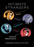 Intimate strangers : Arendt, Marcuse, Solzhenitsyn, and Said in American political discourse