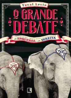 O grande debate: Edmund Burke, Thomas Paine e o nascimento da esquerda e da direita