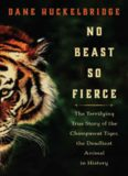 No Beast So Fierce: The Terrifying True Story of the Champawat Tiger, the Deadliest Animal