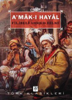 A'mak-ı Hayal - Filibeli Ahmed Hilmi
