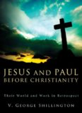 Jesus and Paul before Christianity : their world and work in retrospect