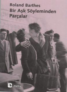 Roland Barthes - Bir Aşk Söyleminden Parçalar.pdf