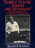 Surely You're Joking, Mr Feynman!': Adventures of a Curious Character
