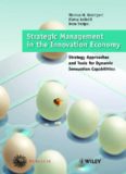 Strategic Management in the Innovation Economy: Strategic Approaches and Tools for Dynamic Innovation Capabilities