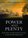 Power and Plenty: Trade, War, and the World Economy in the Second Millennium (Princeton Economic History of the Western World)