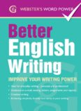 Webster's Word Power Better English Writing. Improve Your Writing Power
