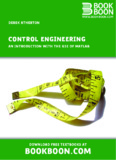 Control Engineering - An introduction with the use of Matlab