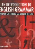 An Introduction to English Grammar, Longman Grammar, Syntax and Phonology, Second Edition