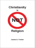 Christianity is NOT Religion - Christ in You Ministries