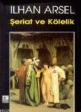 Şeriat ve Kölelik - İlhan Arsel