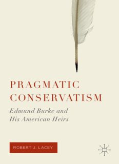 Pragmatic Conservatism: Edmund Burke and His American Heirs